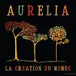 La création du monde | Aurélia