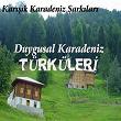 Duygusal Karadeniz Türküleri / Karisik Karadeniz Sarkilari   Divers