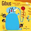 Tam-tam dans la brousse | Gibus