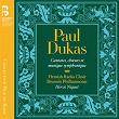 Dukas: Cantates, chœurs et musique symphonique | Flemish Radio Choir