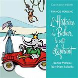 Jean-Marc Luisada / Jeanne Moreau - Conte pour enfants - poulenc: l'histoire de babar, le petit éléphant