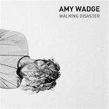 Amy Wadge - Walking disaster