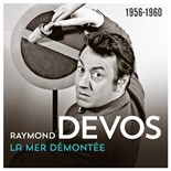Raymond Devos - La mer démontée (1956-1960) (live)