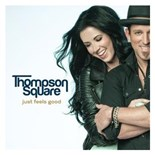 Thompson Square - Just feels good