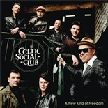 The Celtic Social Club - A new kind of freedom