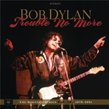 Bob Dylan - Trouble no more: the bootleg series, vol. 13 / 1979-1981 (live)