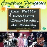 Les Petits Écoliers Chantants de Bondy - Comptines françaises - vol. 3