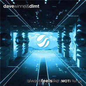 Dave Winnel & DLMT - Always Feels Like (MOTi Remix)