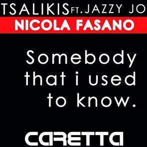 Tsalikis, Nicola Fasano : Somebody that i used to know ...