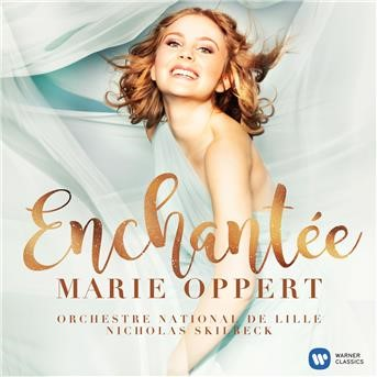 Enchantée | Marie Oppert, Orchestre National De Lille, Nicholas Skilbeck