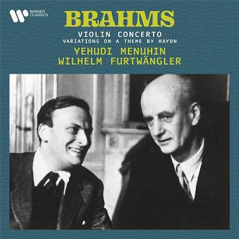 Brahms: Variations on a Theme by Haydn, Op. 56a & Violin Concerto, Op. 77   Sir Yehudi Menuhin & Wilhelm Furtwängler