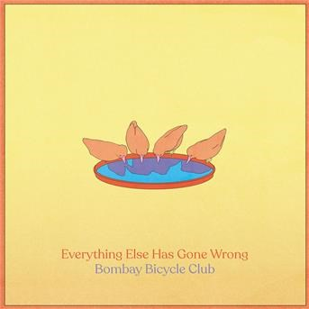 Everything Else Has Gone Wrong | Bombay Bicycle Club