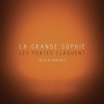 Les portes claquent (Duo & Remixes) | La Grande Sophie