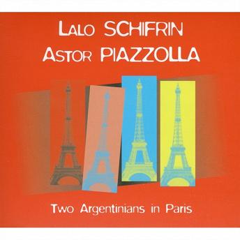 Two Argentinians In Paris | Lalo Schiffrin & Astor Piazzola