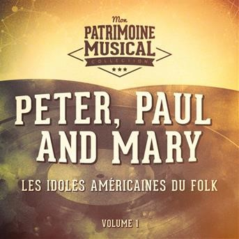 Les idoles américaine du folk : Peter, Paul and Mary, Vol. 1 |