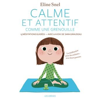 Calme et attentif comme une grenouille - méditations guidées | Eline Snel