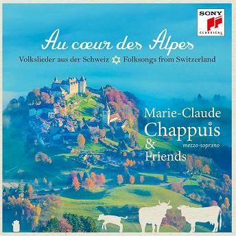 Au coeur des Alpes - Volkslieder aus der Schweiz | Marie Claude Chappuis