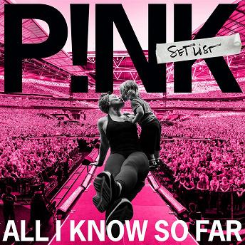 All I Know So Far: Setlist | Pink
