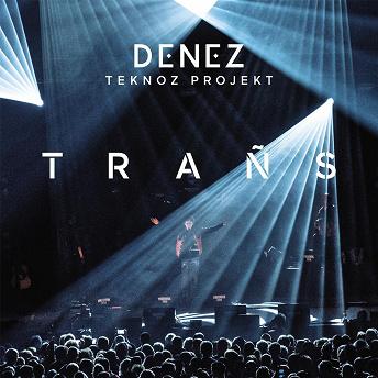 Denez Teknoz Projekt - Trañs | Denez Prigent