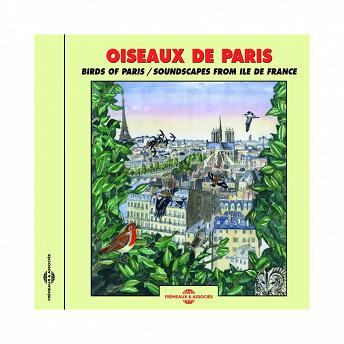 Oiseaux de Paris (Soundscapes from Ile de France) | Frémeaux Nature
