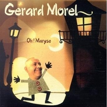 Oh ! Maryse   Gérard Morel
