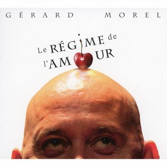 Le régime de l'amour   Gérard Morel