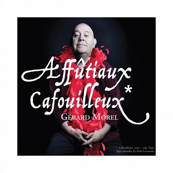 Affûtiaux cafouilleux   Gérard Morel