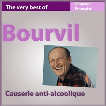 The Very Best of Bourvil: Causerie anti-alcoolique (Chanson française) |