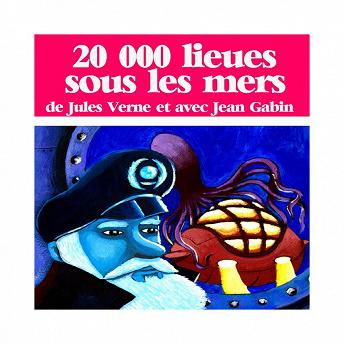 Jules Verne : 20 000 lieues sous les mers (Collection Jules Verne) | Jean Gabin