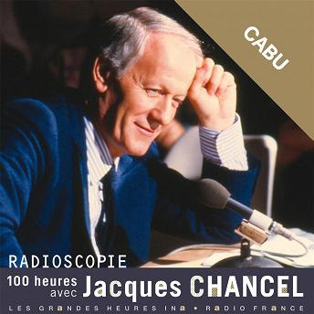 Radioscopie. 100 heures avec Jacques Chancel: Cabu | Jacques Chancel