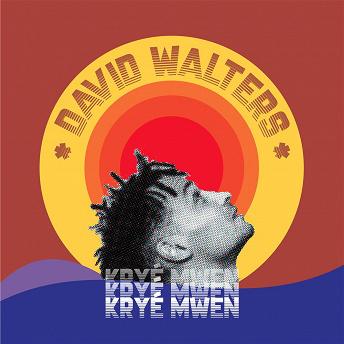 Kryé Mwen | David Walters