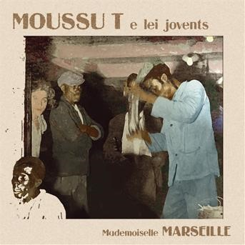 Mademoiselle Marseille | Moussu T E Lei Jovents