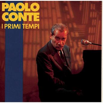 I primi tempi | Paolo Conte