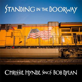 Standing in the Doorway: Chrissie Hynde Sings Bob Dylan | Chrissie Hynde