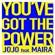 Jojo - You've got the power (feat. maira)
