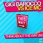 Album Think about the way 2k9 de Gigi Barocco VS Ice MC