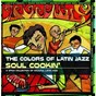 Compilation The colors of latin jazz: soul cookin' avec Poncho Sanchez / Pucho / Tito Puente / Cal Tjader / Chico O'farrill...