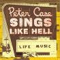 Album Sings like hell de Peter Case