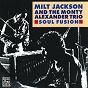 Album Soul fusion de Monty Alexander / Milt Jackson