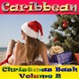 Compilation Caribbean christmas bash, vol. 2 avec Sparks / Beckett / Colleen Grant / Machel Montano / Willard Harris...