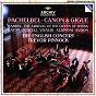 Album Pachelbel: canon & gigue / handel: the arrival of the queen of sheba de The English Concert / Trevor Pinnock / Johann Pachelbel / Antonio Vivaldi / Tomaso Albinoni...