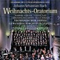 Album Weihnachts-Oratorium BWV 248 de Thomanerchor Leipzig / Georg Christoph Biller / Klaus Mertens / Christophe Pregardien / Gewandhausorchester Leipzig...