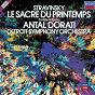 Album Stravinsky: Le Sacre du Printemps de Detroit Symphony Orchestra / Antál Doráti / Igor Stravinsky