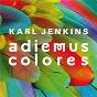 Compilation Jenkins: adiemus colores avec Pacho Flores / Karl Jenkins / La Orquesta de Colores / John Paricelli / The Adiemus Singers...
