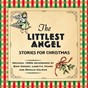 Compilation The Littlest Angel - Stories For Christmas avec Charles Wesley / Félix Mendelssohn / Harry Simeone / John Rutter / Jester Hairston...