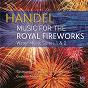 Album Handel: Music For The Royal Fireworks de Graham Abbott / The Tasmanian Symphony Orchestra / Georg Friedrich Haendel