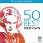 Compilation 50 best ? beethoven avec Christopher Doig / Ludwig van Beethoven / The Tasmanian Symphony Orchestra / David Porcelijn / Willem von Otterloo...