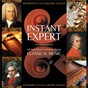 Compilation Instant expert: all you need to know about classical music avec Ayako Uehara / Anonymous / Michael Leighton Jones / Choir of Trinity College, University of Melbourne / Allegri...