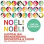 Album Noël! noël! live in concert de Paul Dyer / Brandenburg Choir / Australian Brandenburg Orchestra