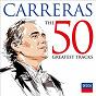Album Carreras: the 50 greatest tracks de José Carreras / Giuseppe Verdi / Giacomo Puccini / Umberto Giordano / Jules Massenet...